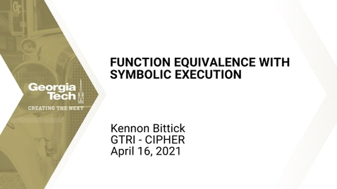 Thumbnail for entry Kennon Bittick - Function Equivalence with Symbolic Execution