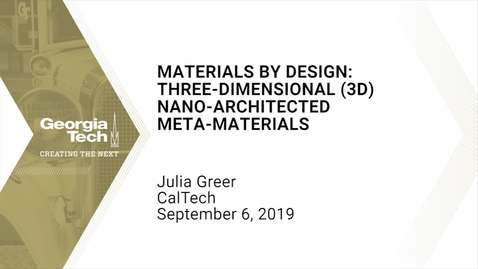 Thumbnail for entry Julia Greer - Materials by Design: Three-Dimensional (3D) Nano-Architected Meta-Materials