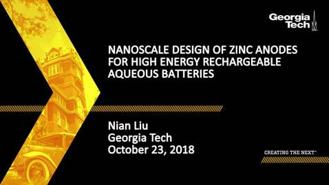 Thumbnail for entry Nanoscale Design of Zinc Anodes for High Energy Rechargeable Aqueous Batteries - Nian Liu