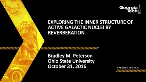 Thumbnail for entry Bradley M. Peterson - Exploring the Inner Structure of Active Galactic Nuclei by Reverberation