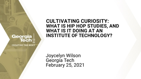 Thumbnail for entry Joycelyn Wilson - Cultivating Curiosity: What is Hip Hop Studies, & What Is It Doing at an Institute of Technology?