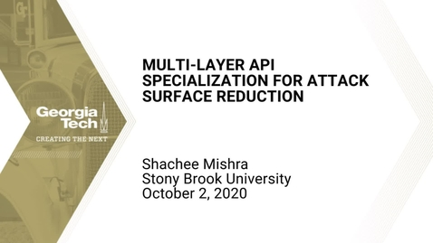 Thumbnail for entry Shachee Mishra - Multi-layer API Specialization for Attack Surface Reduction