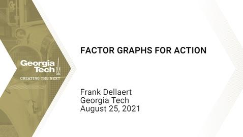 Thumbnail for entry Frank Dellaert - Factor Graphs for Action