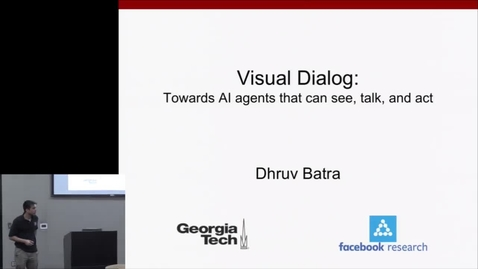 Thumbnail for entry Visual Dialog: Towards AI Agents That Can See, Talk, and Act