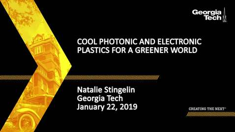 Thumbnail for entry Natalie Stingelin - Cool Photonic and Electronic Plastics for a Greener World