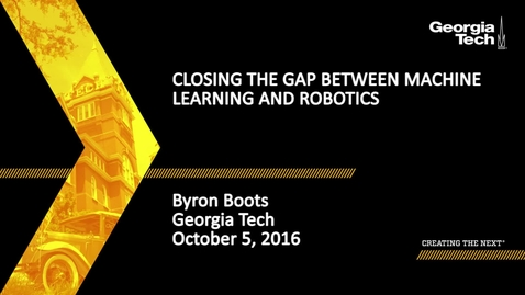 Thumbnail for entry Closing the Gap Between Machine Learning and Robotics - Byron Boots