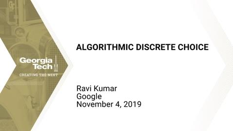 Thumbnail for entry Ravi Kumar - Algorithmic Discrete Choice