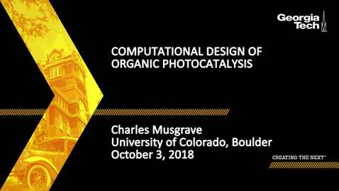 Thumbnail for entry Charles Musgrave - Computational Design of Organic Photocatalysis