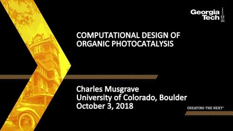 Thumbnail for entry Charles Musgrave - Computational Design of Organic Photocatalysis