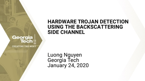 Thumbnail for entry Luong Nguyen - Hardware Trojan detection using the backscattering side channel
