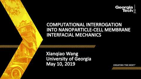 Thumbnail for entry Xianqiao Wang - Computational Interrogation into Nanoparticle-Cell Membrane Interfacial Mechanics