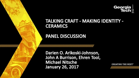 Thumbnail for entry Talking Craft - Making Identity - Ceramics Panel Discussion - Darien Arikoski-Johnson, John Burrison, Ehren Tool, Michael Nitsche