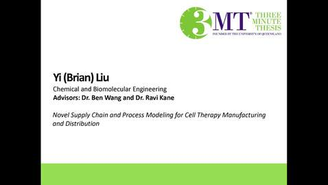 Thumbnail for entry Yi Liu - Novel Supply Chain and Process Modeling for Cell Therapy Manufacturing and Distribution