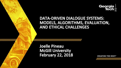 Thumbnail for entry Data-Driven Dialogue Systems: Models, Algorithms, Evaluation, and Ethical Challenges - Joelle Pineau