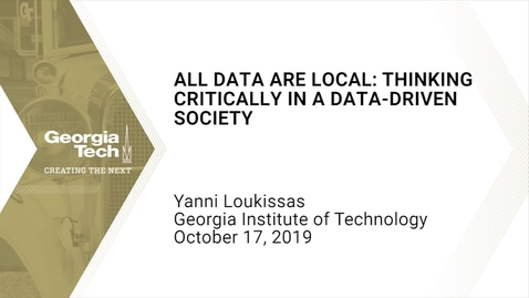 Thumbnail for entry Yanni Loukissas - All Data Are Local: Thinking Critically in a Data-Driven Society