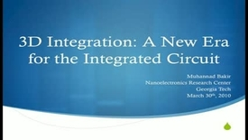 Thumbnail for entry 3D Integration: A New Era for the Integrated Circuit - Muhannad Bakir