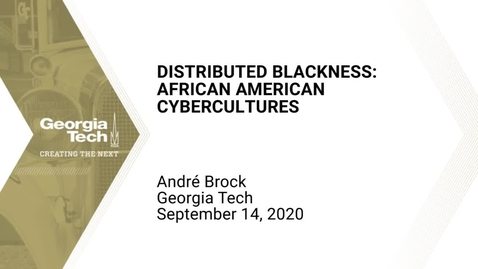 Thumbnail for entry André Brock - Distributed Blackness: African American Cybercultures