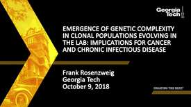 Thumbnail for entry Frank Rosenzweig - Emergence of Genetic Complexity in Clonal Populations Evolving in the Lab: Implications for Cancer and Chronic Infectious Disease