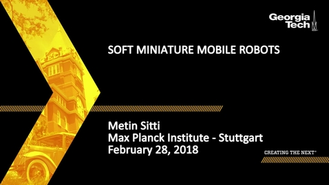 Thumbnail for entry Soft Miniature Mobile Robots - Metin Sitti