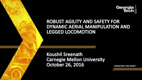 Thumbnail for entry Robust Agility and Safety for Dynamic Aerial Manipulation and Legged Locomotion - Koushil Sreenath