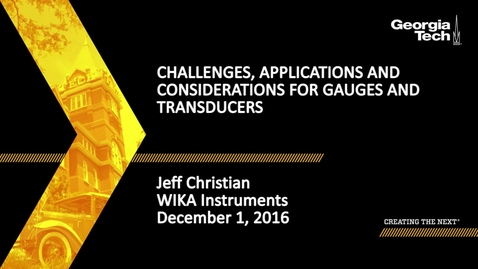 Thumbnail for entry Challenges, Applications and Considerations for Gauges and Transducers - Jeff Christian