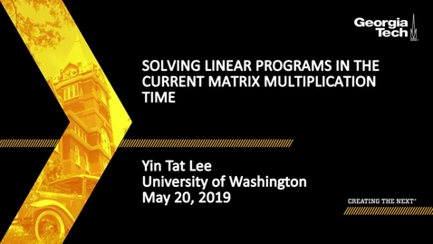 Thumbnail for entry Yin Tat Lee - Solving Linear Programs in the Current Matrix Multiplication Time