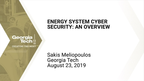 Thumbnail for entry Sakis Meliopoulos - Energy System Cyber Security: An Overview