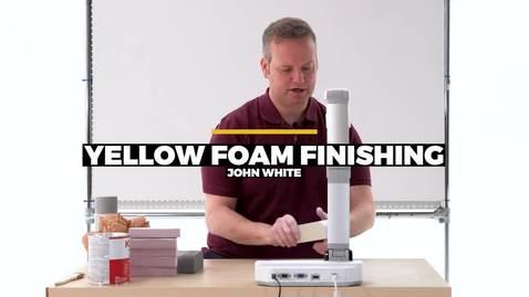 Thumbnail for entry Yellow Foam Finishing