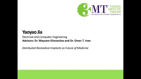 Thumbnail for entry Yaoyao Jia - Distributed Biomedical Implants as Future of Medicine
