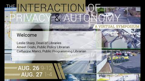 Thumbnail for entry Welcome: The Interaction of Privacy & Autonomy
