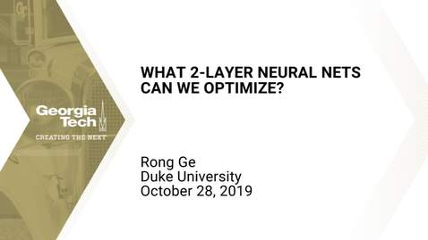 Thumbnail for entry Rong Ge - What 2-layer neural nets can we optimize?