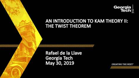 Thumbnail for entry Rafael de la Llave  - An introduction to KAM theory II: The twist theorem