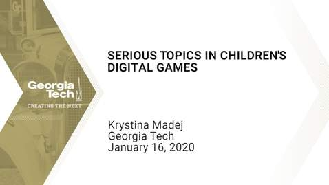 Thumbnail for entry Krystina Madej - Serious Topics in Children's Digital Games
