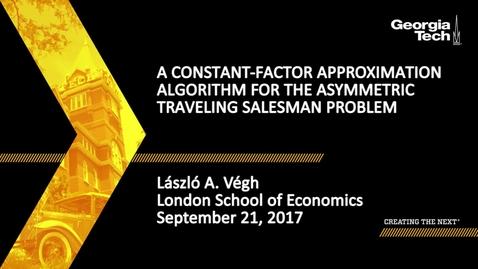 Thumbnail for entry A constant-factor approximation algorithm for the asymmetric traveling salesman problem - László A. Végh