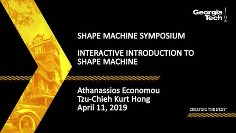 Thumbnail for entry Athanassios Economou, Tzu-Chieh Kurt Hong - Interactive Introduction to Shape Machine