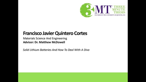 Thumbnail for entry Francisco Quintero - Solid Lithium Batteries and How to Deal with a Diva