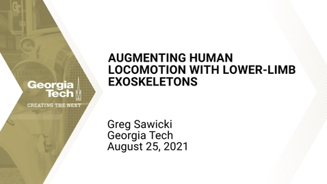 Thumbnail for entry Greg Sawicki - Augmenting Human Locomotion with Lower-limb Exoskeletons