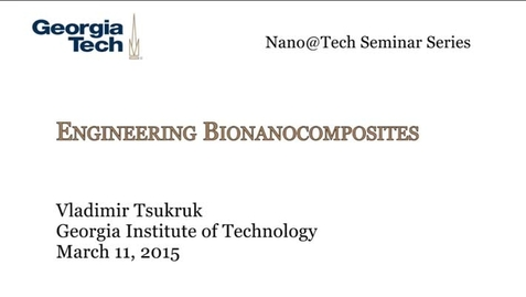 Thumbnail for entry Engineered Bionanocomposites for Biosensing and Bioelectronics - Vladimir Tsukruk