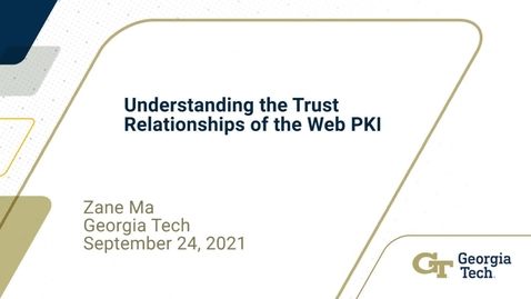 Thumbnail for entry Zane Ma - Understanding the Trust Relationships of the Web PKI