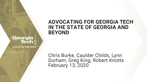 Thumbnail for entry Chris Burke, Caulder Childs, Lynn Durham, Greg King, Robert Knotts - Advocating for Georgia Tech in the State of Georgia and Beyond