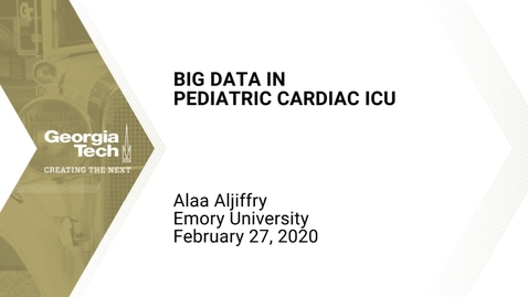 Thumbnail for entry Alaa Aljiffry - Big Data in Pediatric Cardiac ICU