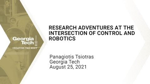 Thumbnail for entry Panagiotis Tsiotras - Research Adventures at the Intersection of Control and Robotics