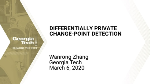 Thumbnail for entry Wanrong Zhang - Differentially Private Change-point Detection