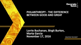 Thumbnail for entry Philanthropy - The difference between good & great - Lorrie Buchanan, Birgit Burton, Marta Garcia