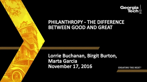 Thumbnail for entry Philanthropy - The difference between good & great - Lorrie Buchanan, Birgit Burton, Marta Garcia