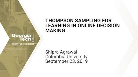 Thumbnail for entry Shipra Agrawal - Thompson Sampling for learning in online decision making