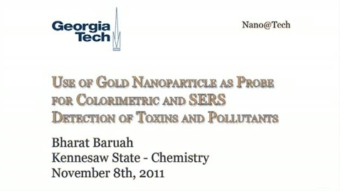Thumbnail for entry Use of Gold Nanoparticle as Probe for Colorimetric and SERS Detection of Toxins and Pollutants - Bharat Baruah