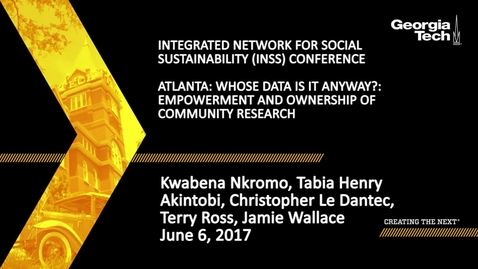 Thumbnail for entry Atlanta: Whose Data Is It Anyway?: Empowerment & Ownership of Community Research - Kwabena Nkromo, Tabia Henry Akintobi, Christopher Le Dantec, Terry Ross, Jamie Wallace