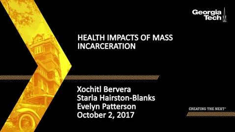 Thumbnail for entry Health Impacts of Mass Incarceration - Xochitl Bervera, Starla Hairston-Blanks, Evelyn Patterson