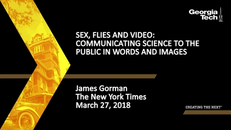 Thumbnail for entry Sex, Flies and Video: Communicating Science to the Public in Words and Images - James Gorman